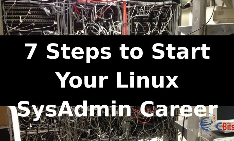 7 Steps To Start Your Linux Sysadmin Career