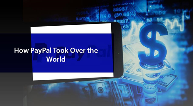How PayPal Took Over the World
